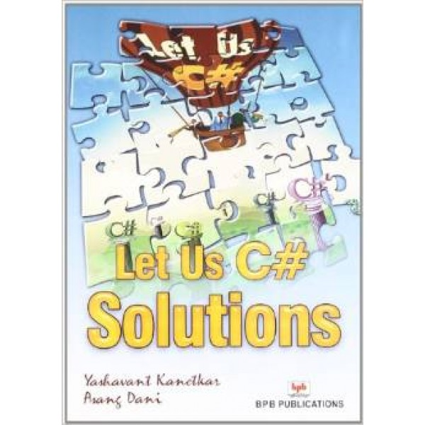 Let US C# Solutions  by Yashwant Kanetkar (Author)