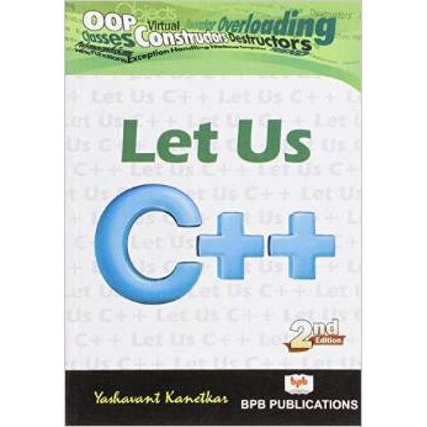 Let Us C++ Paperback – 14 Mar 2003 by Yashavant P. Kanetkar (Author)