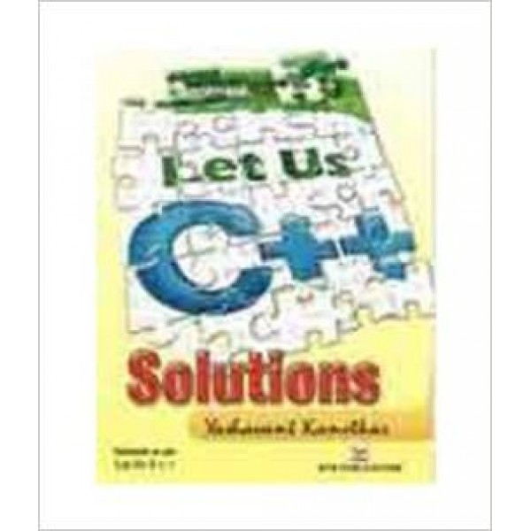 Let Us C++ Solutions Paperback – 1 Dec 2010 by Yashwant Kanetkar (Author)