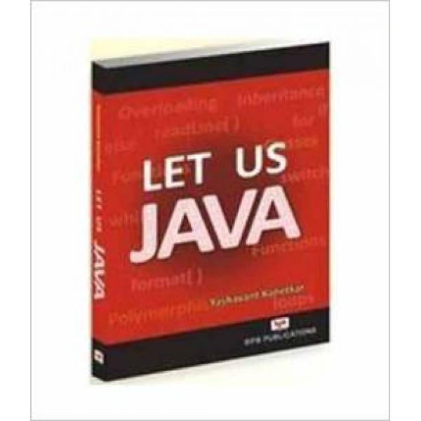 Let Us Java Paperback – Dec 2012 by Yashavant Kanetkar (Author)