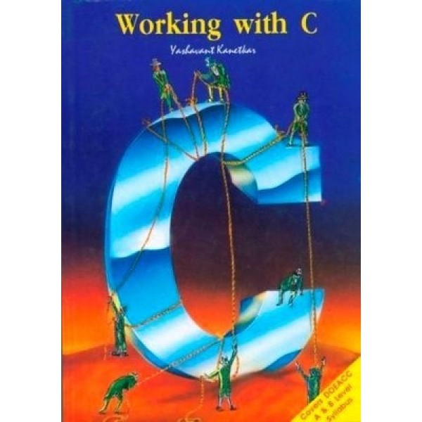 Working With C (For Doe-A& B Level) (English) 2008 Edition
