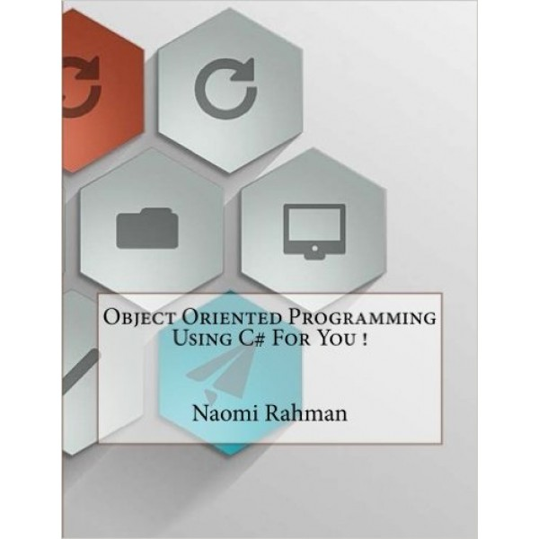 Object Oriented Programming Using C# for You! Paperback – Import, 31 Jan 2016