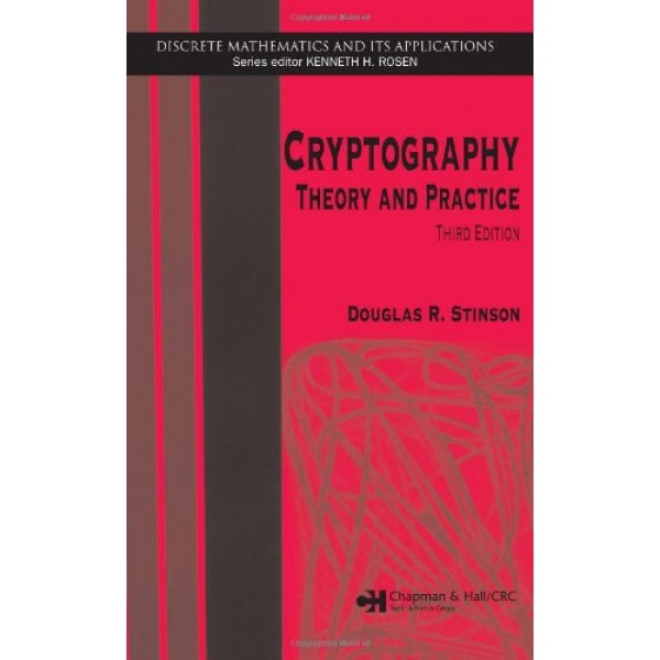 Cryptography: Theory and Practice, Third Edition (Discrete Mathematics and Its Applications) Hardcover – Import, 1 Nov 2005